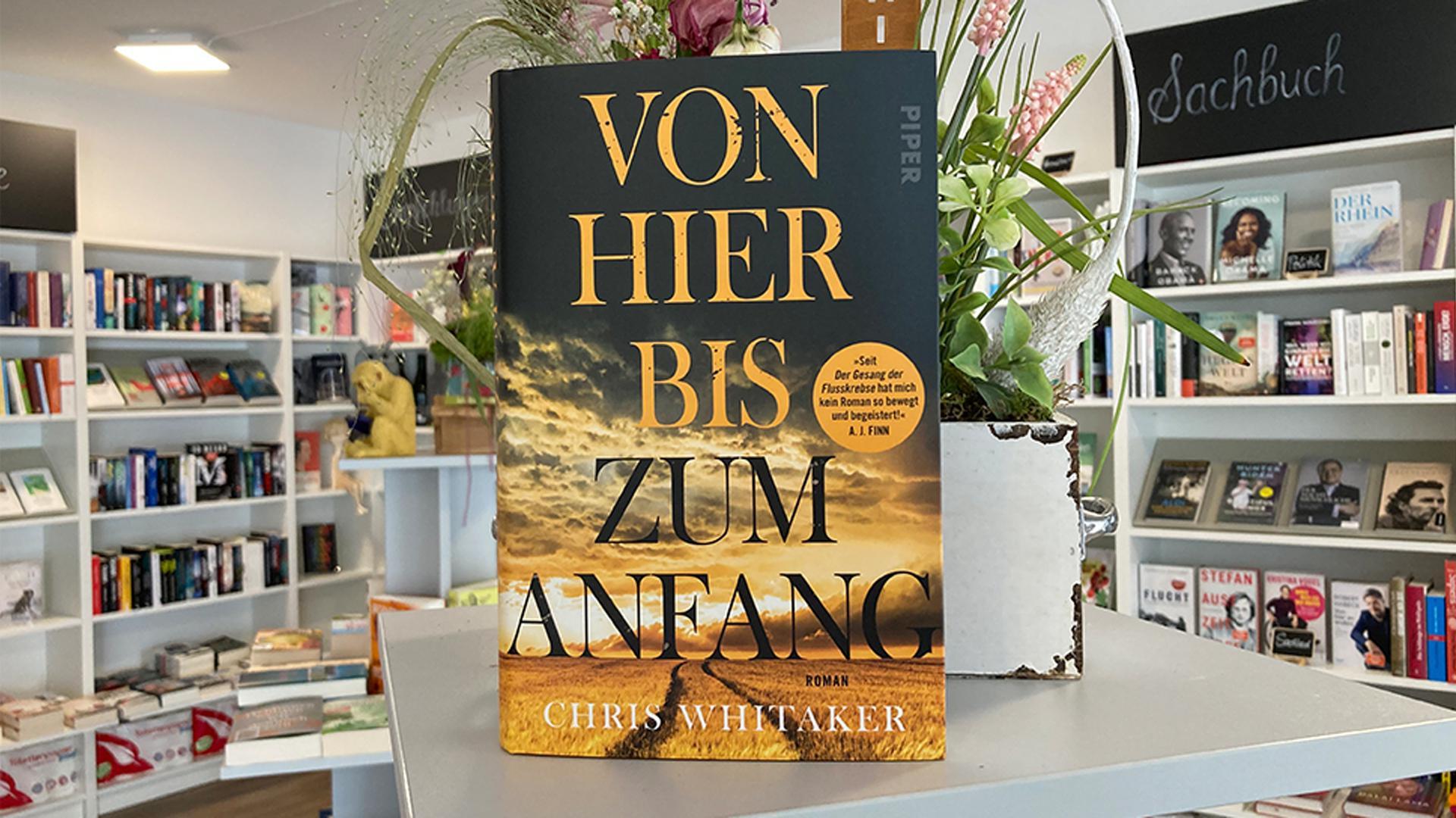 Die Buchempfehlung der Bücherecke in Eggenstein-Leopoldshafen: Von hier bis zum Anfang | Chris Whitaker