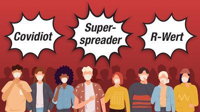 """Menschen stehen in einer Gruppe und unterhalten sich. Sprechblasen zeigen Worte wie """"Covidiot"""", """"Superspreader"""" oder """"R-Wert"""" - Worte, die erst als Folge der Corono-Pandemie an Bedeutung gewonnen haben und in den allgemeinen Sprachschatz eingegangen sind."""