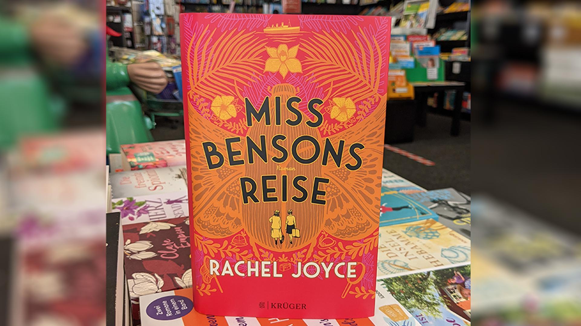 Die Buchempfehlung der Lettera Buchhandlung in Birkenfeld: Miss Bensons Reise | Rachel Joyce